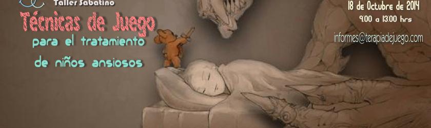 Taller Sabatino Técnicas de Juego para el tratamiento de niños ansiosos