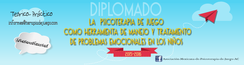Diplomado en Terapia de Juego 2015-2016 *CONVOCATORIA ABIERTA*